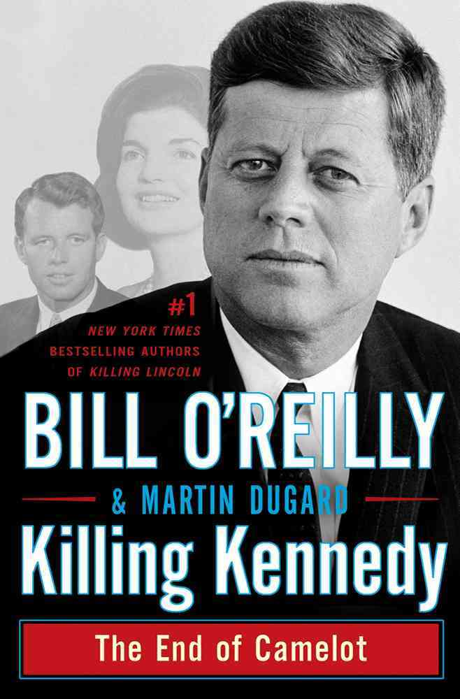 Killing Kennedy By O'Reilly, Bill